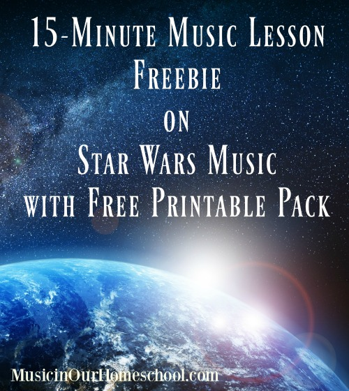 15-Minute Music Lesson on Star Wars with Free Printable Pack