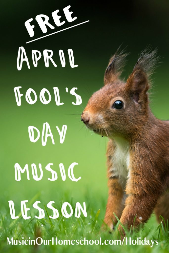 Free April Fools Day Music Lesson from Learn.MusicinOurHomeschool.com